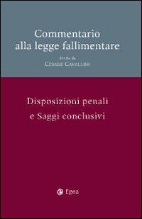 Commentario alla legge fallimentare. Vol. 4: Disposizioni penali e saggi conclusivi.