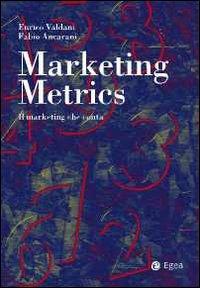 Marketing metrics. Il marketing che conta.