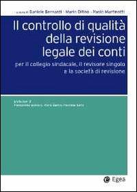 Il controllo di qualità della revisione legale dei conti. Per il collegio sindacale, il revisore singolo e la società di revisione.