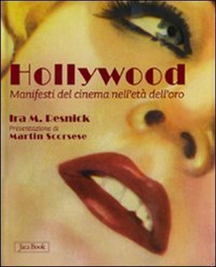 Hollywood. Manifesti del cinema nell'età dell'oro.
