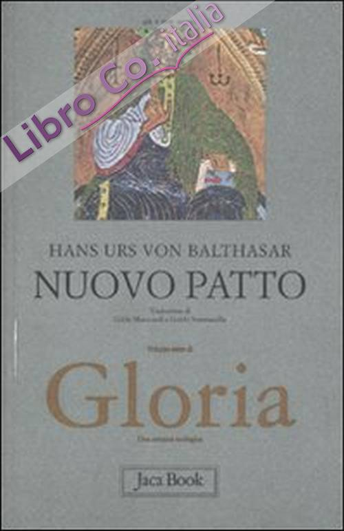 Gloria. Una estetica teologica. Vol. 7: Nuovo patto.