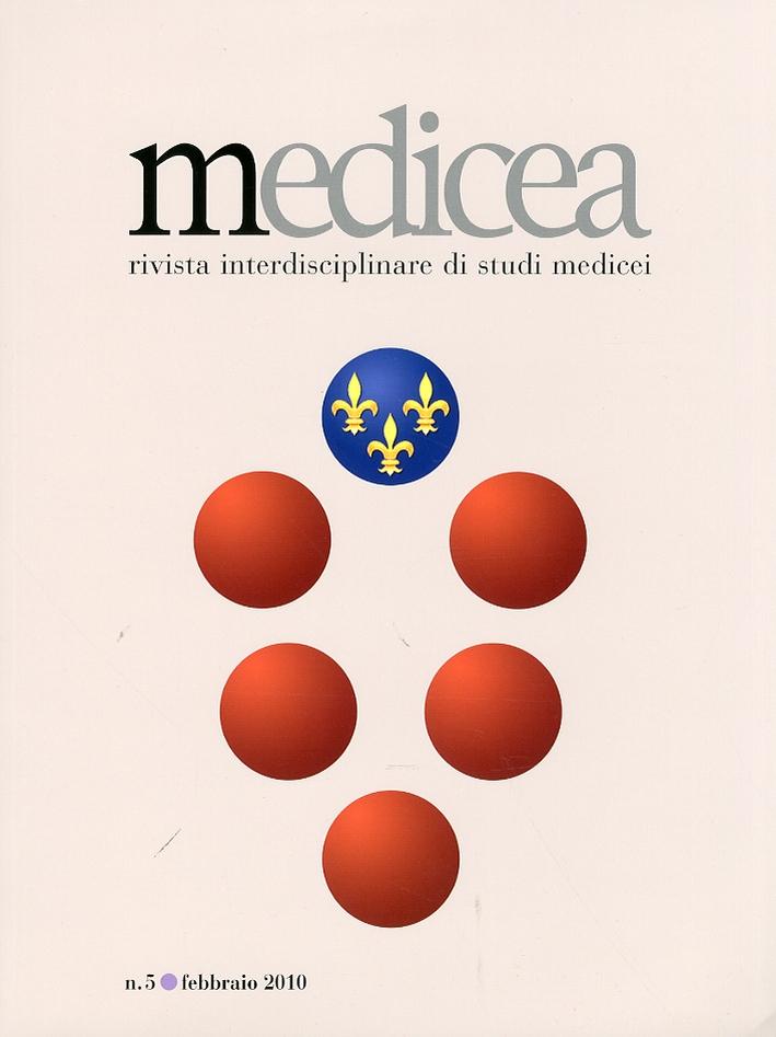 Medicea. Rivista interdisciplinare di studi medicei. 5. Febbraio 2010