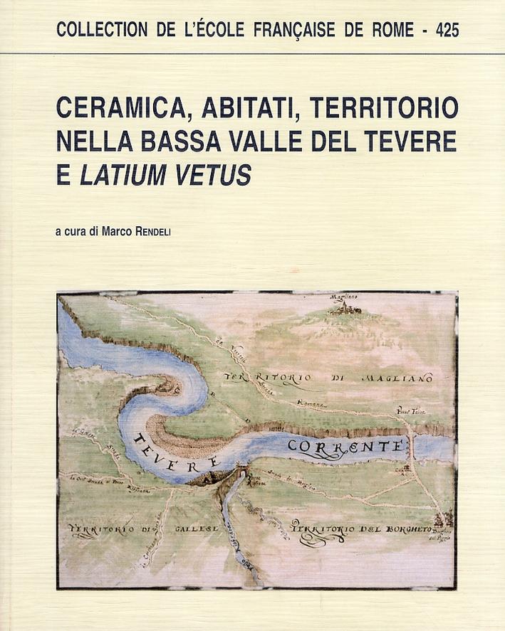 Ceramica, Abitati, Territorio nella Bassa Valle del Tevere e Latium Vetus