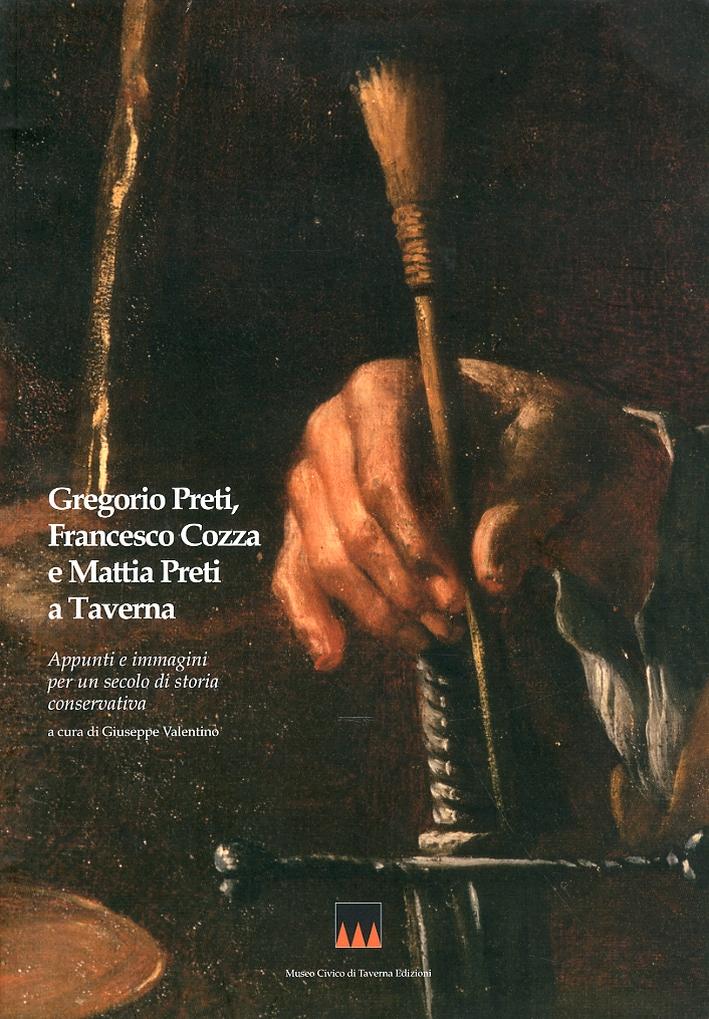 Gregorio Preti, Francesco Cozza e Mattia Preti a Taverna. Appunti e Immagini per un Secolo di Storia Conservativa