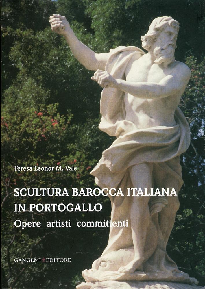 Scultura Barocca Italiana in Portogallo. Opere Artisti Committenti