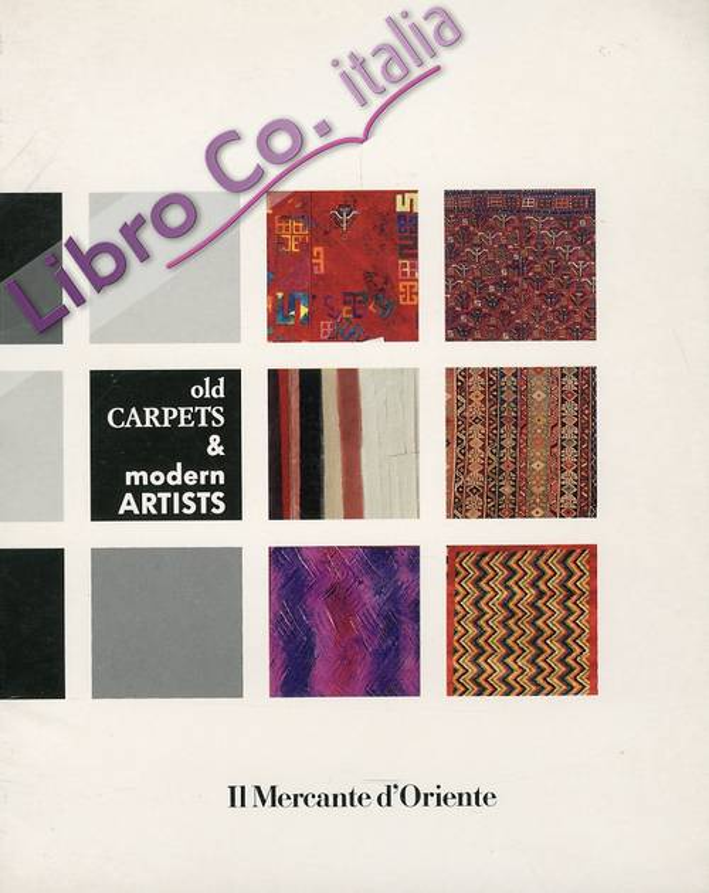 Old Carpets & modern Artists. 18 tappeti antichi