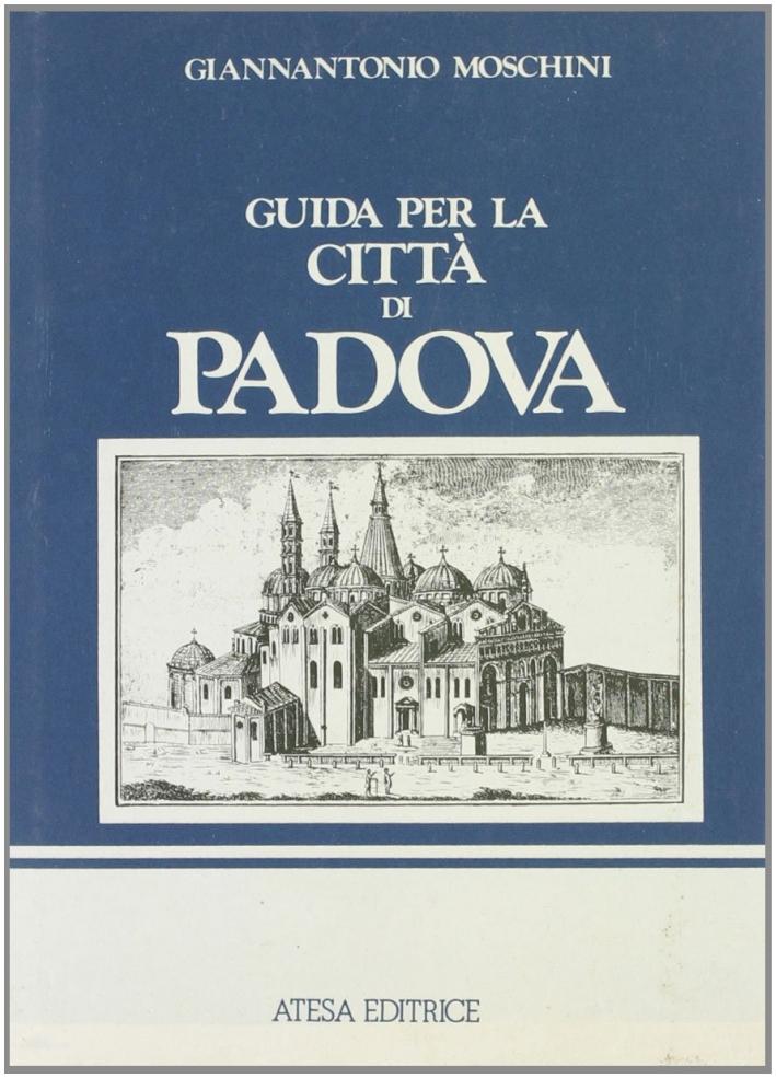 Guida per la città di Padova (rist. anast. Venezia, 1817)