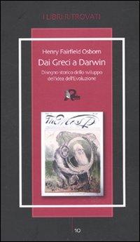 Dai Greci a Darwin. Disegno Storico dello Sviluppo dell'Idea dell'Evoluzione