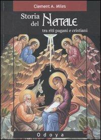 Storia del Natale. Tra riti pagani e cristiani. Ediz. illustrata