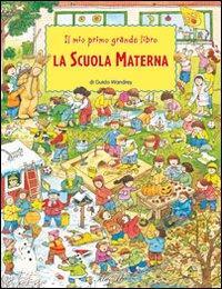 Il mio primo grande libro. La scuola materna. Ediz. illustrata