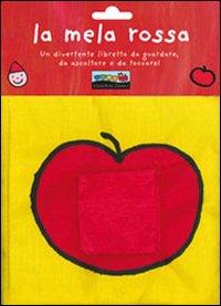 La mela rossa. Ediz. illustrata