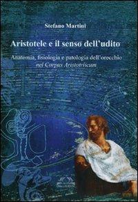 Aristotele e il senso dell'udito. Anatomia, fisiologia e patologia dell'orecchio nel Corpus Aristotelicum