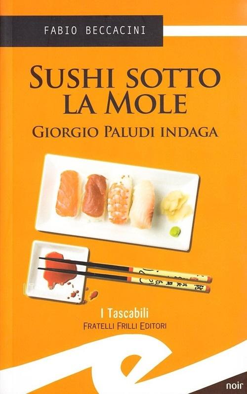 Sushi sotto la Mole. Giorgio Paludi indaga