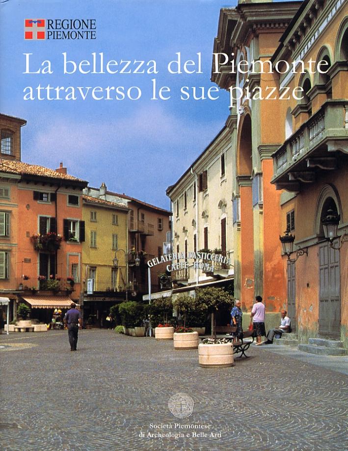 La bellezza del Piemonte attraverso le sue piazze. The beauty of Piedmont through its Piazzas.