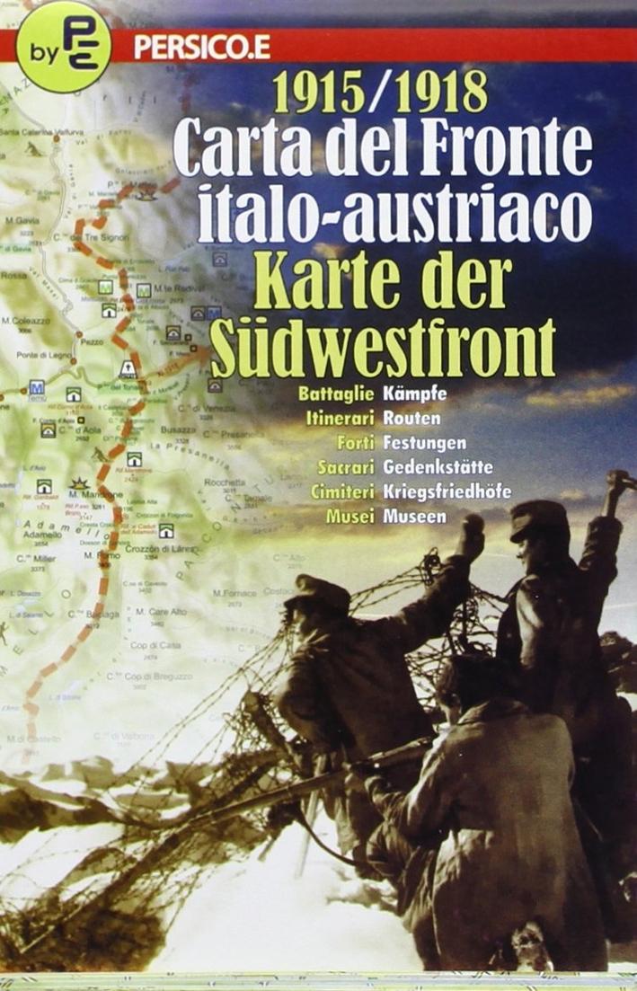 1915-1918. Carta dal fronte italo-austriaco