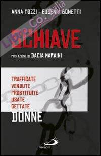 Schiave. Trafficate vendute prostituite usate gettate donne