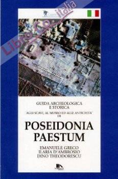 Poseidonia Paestum. Guida Archeologica e Storica.