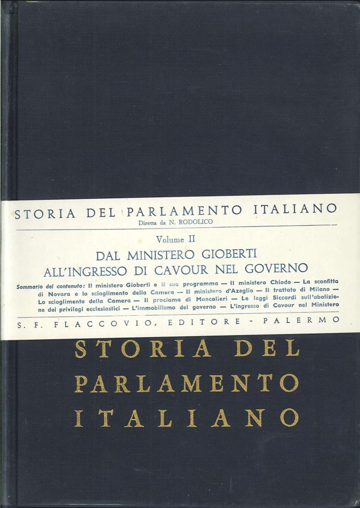 Storia del Parlamento Italiano. Vol. 2: dal Ministero Gioberti all'Ingresso di Cavour nel Governo