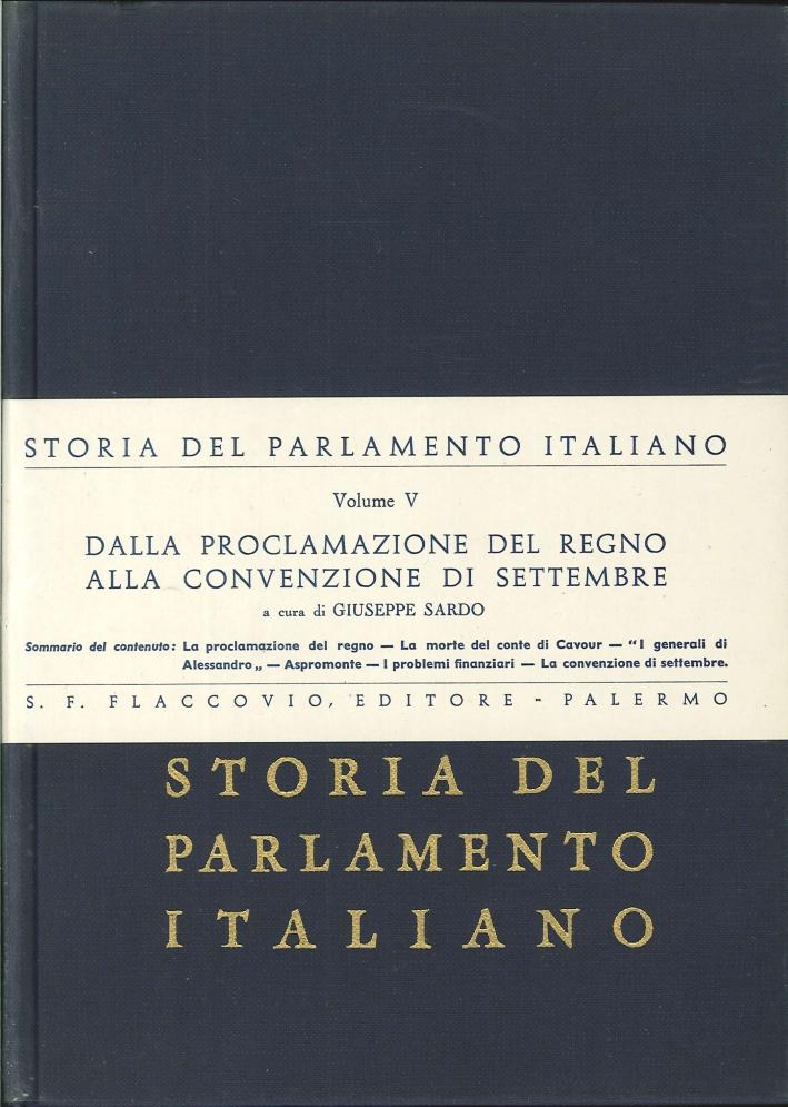 Storia del Parlamento Italiano. Vol. 5: dalla Proclamazione del Regno alla Convenzione di Settembre.