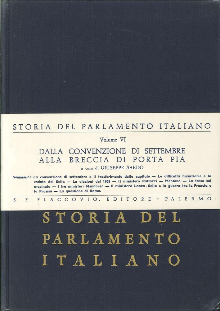 Storia del Parlamento Italiano. Vol. 6: dalla Convenzione di Settembre alla Breccia di Porta Pia.