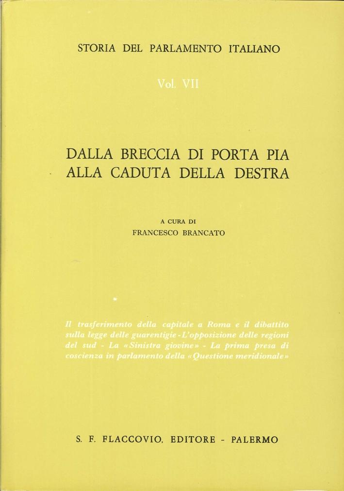 Storia del Parlamento Italiano. Vol. 7: dalla Breccia di Porta Pia alla Caduta delle Destra