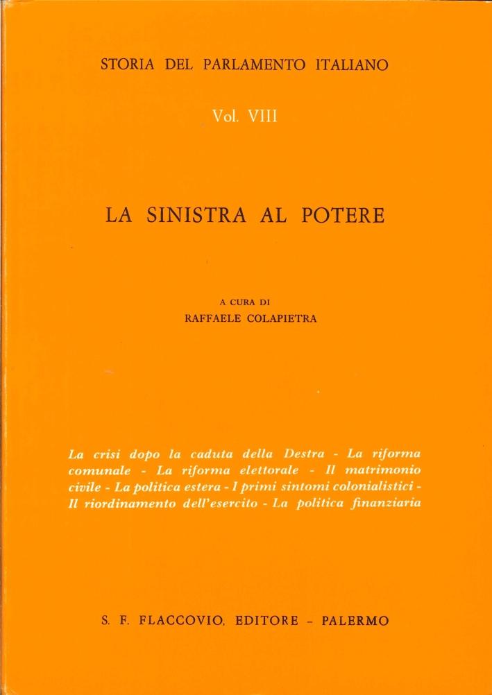 Storia del Parlamento Italiano. Vol. 8: la Sinistra al Potere.