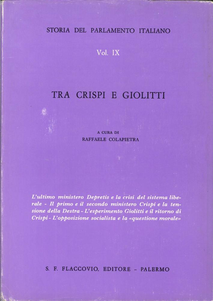 Storia del Parlamento Italiano. Vol. 9: tra Crispi e Giolitti