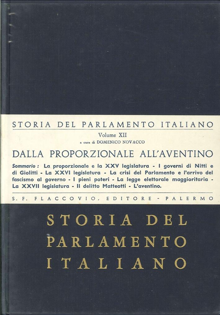 Storia del Parlamento Italiano. Vol. 12: dalla Proporzionale all'Aventino.