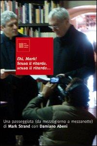 Ehi Mark! Scusa il Ritardo, Scusa il Ritardo... Una Passeggiata (Da Mezzogiorno a Mezzanotte). DVD