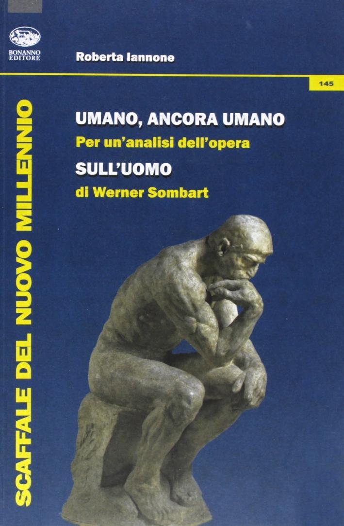 Umano, ancora umano. Per un'analisi dell'opera «Sull'uomo» di Werner Sombart.