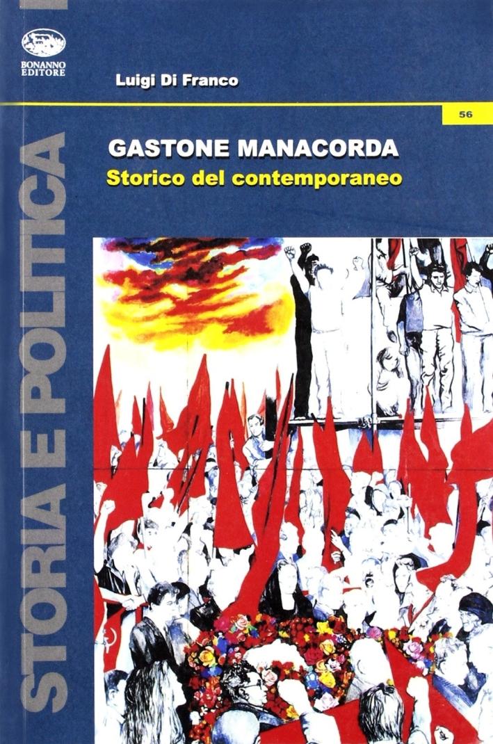 Gastone Manacorda. Storico del contemporaneo