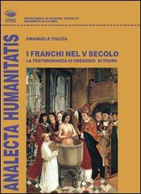 I franchi nel V secolo. La testimonianza di Gregorio di Tours