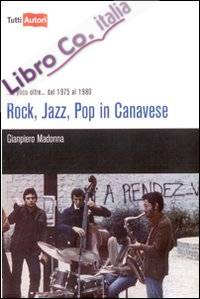 Rock, jazz, pop in Canavese.