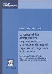 La responsabilità amministrativa degli enti collettivi e la funzione dei modelli organizzativi, di gestione e controllo