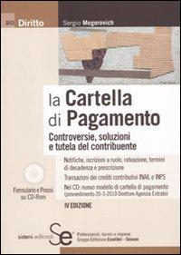 La cartella di pagamento. Controversie, soluzioni e tutela del contribuente. Con CD-ROM.