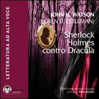 Sherlock Holmes contro Dracula. Audiolibro. CD Audio formato MP3. Ediz. integrale.