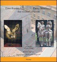 Emo Formichi, Piero Sbarluzzi. Due scultori a Pienza
