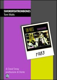 Swordfishtrombones. Tom Waits