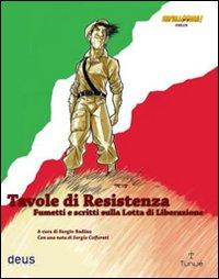 Tavole di resistenza. Fumetti e scritti sulla lotta di liberazione
