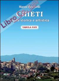 Chieti. Guida Storica e Artistica