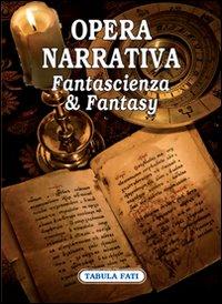 Opera narrativa. Fantascienza & fantasy.