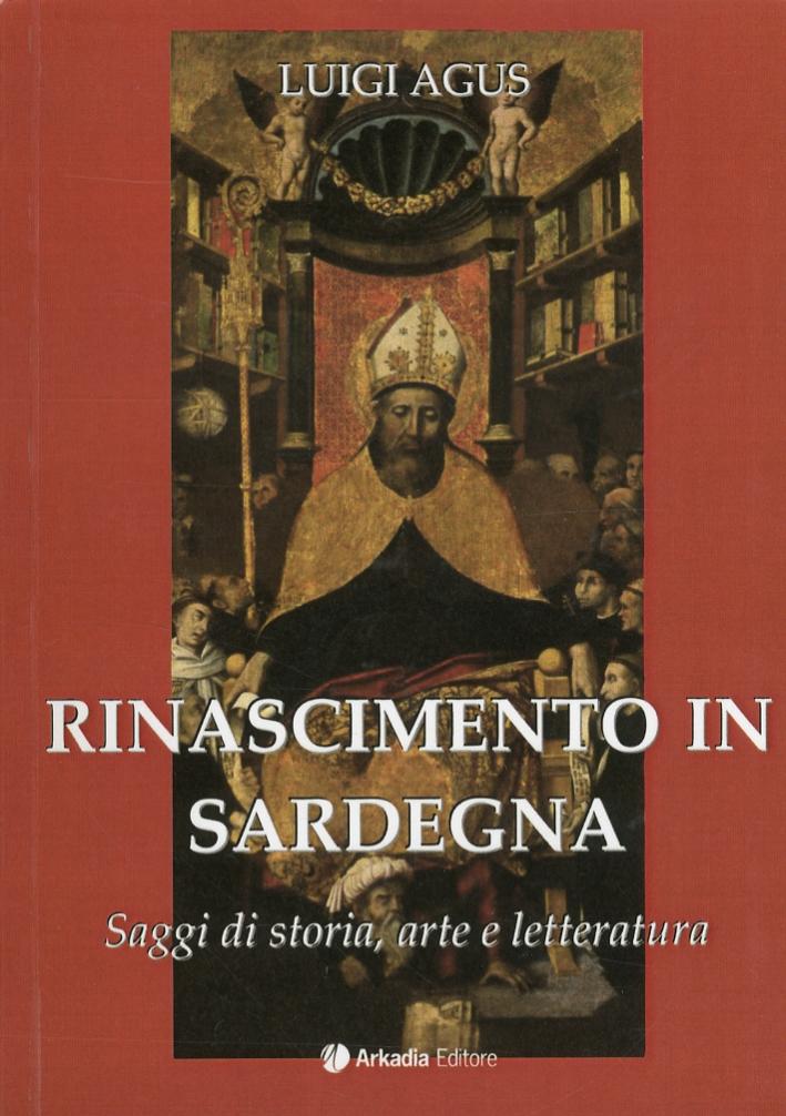 Rinascimento in Sardegna. Saggi di storia, arte e letteratura
