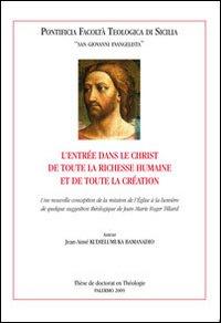 L'entrée dans le Christ de toute la richesse humaine et de toute la création