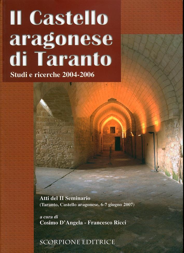 Il Castello Aragonese di Taranto. Studi e ricerche 2004-2006.