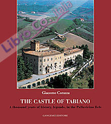 The castle of Tabiano. A thousand years of history, legends, in the Pallavicino fiefs