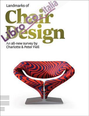 Landmarks of Chair Design. An All-new Survey by Charlotte and Peter Fiell.