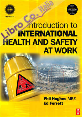 Introduction to International Health and Safety at Work: The Handbook for the NEBOSH International General Certificate