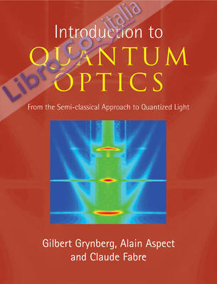 Introduction to Quantum Optics: From the Semi-classical Approach to Quantized Light.