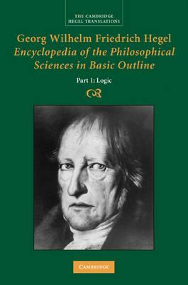 Georg Wilhelm Friedrich Hegel: Encyclopaedia of the Philosop.