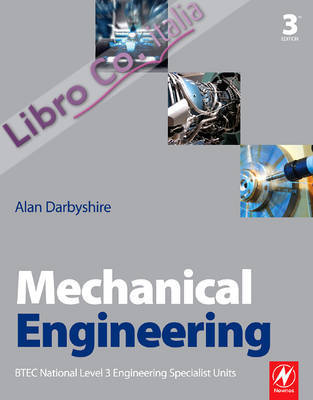 Mechanical Engineering: BTEC National Engineering Specialist Units 3rd Revised edition.